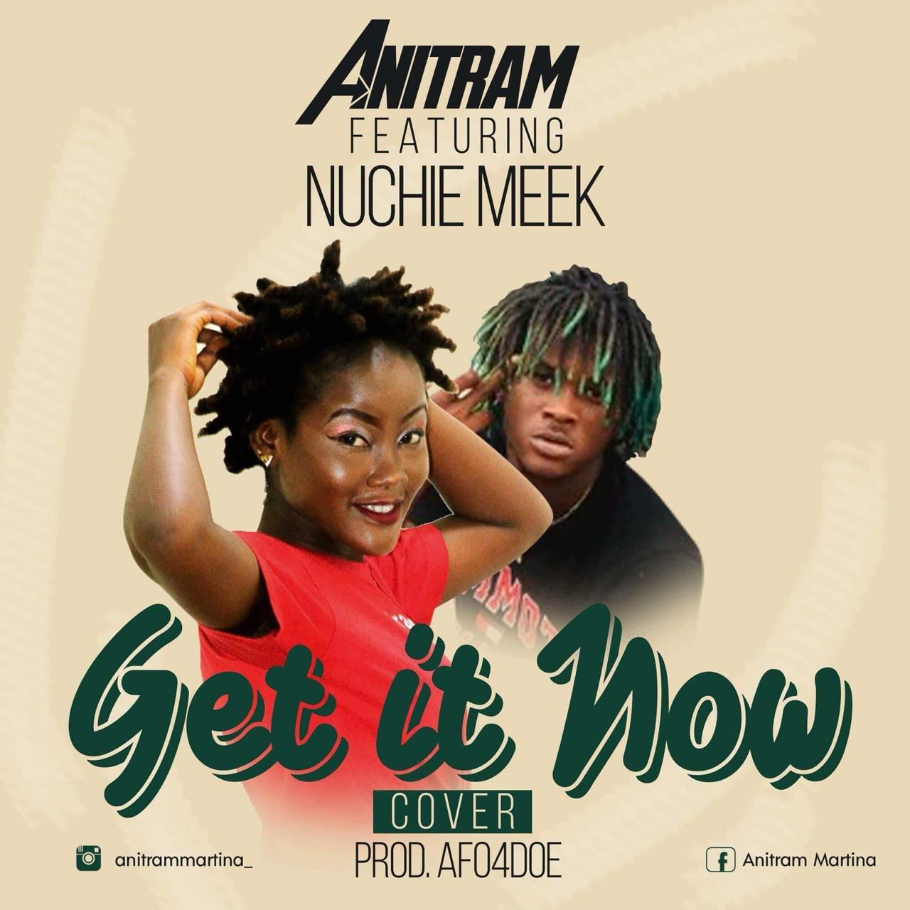 Anitram-Feat.-Nuchie-Meek-Get-It-Now-Cover-Prod.-AFo4doe.jpg